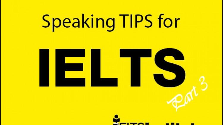 เทคนิคไม่ลับในการเตรียมสอบ IELTS Speaking ตอนที่ 3