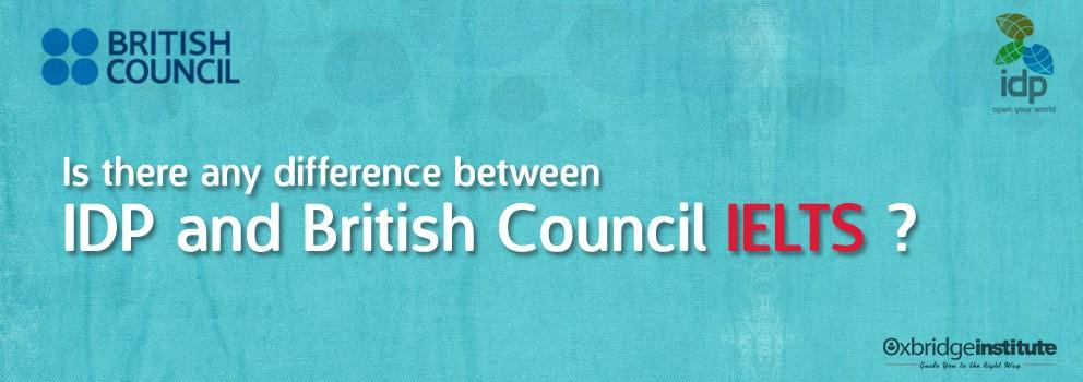 ความแตกต่างระหว่าง IELTS British Council และ IDP
